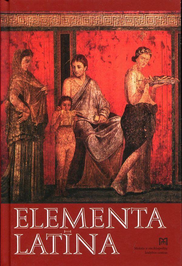 Elementa Latina | Jonas Dumčius, Kazimieras Kuzavinis, Ričardas Mironas