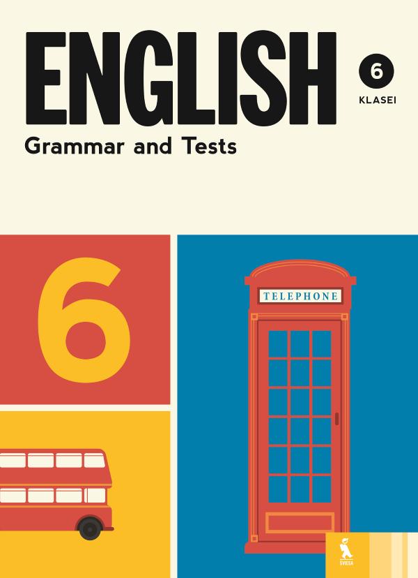 English Grammar and Tests, 6 klasė   Lina Vilūnienė, Olga Mickienė