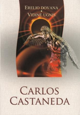 Erelio dovana. Vidinė ugnis (VI-oji ir VII-oji knygos) | Carlos Castaneda
