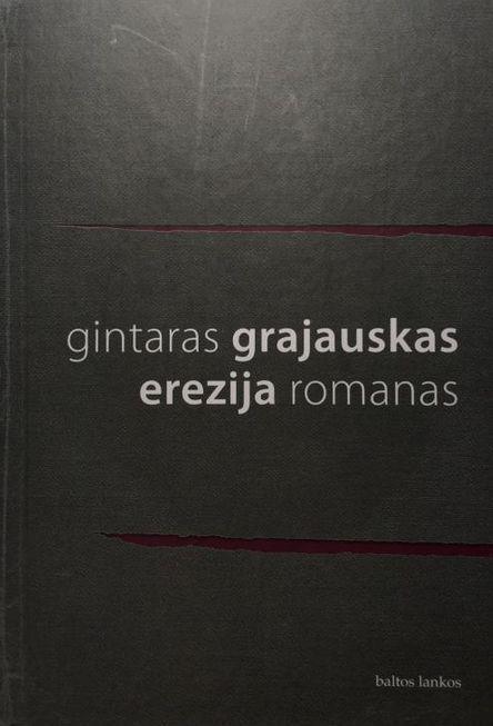 Erezija | Gintaras Grajauskas