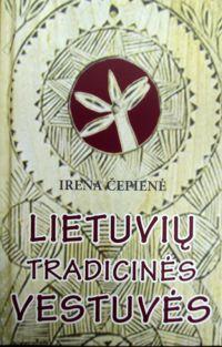 Lietuvių tradicinės vestuvės | Irena Čepienė