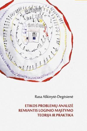 Etikos problemų analizė remiantis loginio mąstymo teorija ir praktika | Rasa Aškinytė