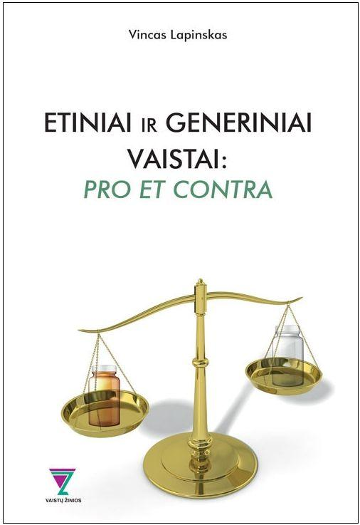 Etiniai ir generiniai vaistai: pro et contra   Vincas Lapinskas