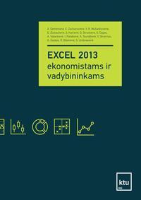 EXCEL 2013 ekonomistams ir vadybininkams   Alina Dėmenienė, Elvyra Zacharovienė, Vilma Rūta Mušankovienė ir kt.