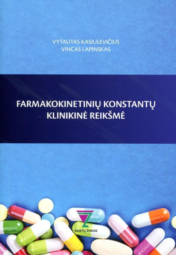 Farmakokinetinių konstantų klinikinė reikšmė   Vytautas Kasiulevičius, Vincas Lapinskas