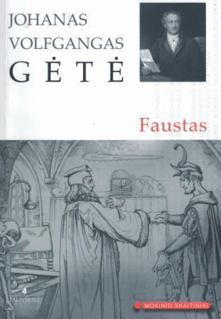 Faustas (Mokinio skaitiniai)   Johanas Volfgangas Gėtė (Johann Wolfgang Goethe)