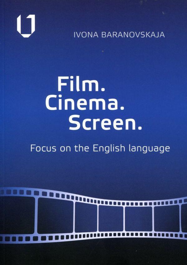 Film. Cinema. Screen. Focus on the English language | Ivona Baranovskaja