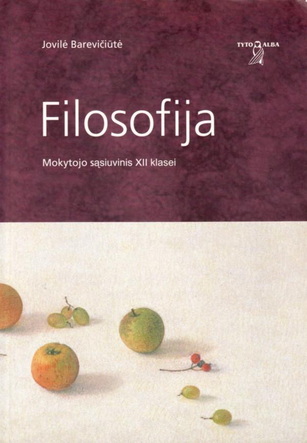 Filosofija. Mokytojo sąsiuvinis 12 klasei | Jurgita Jankūnienė, Jovilė Barevičiūtė