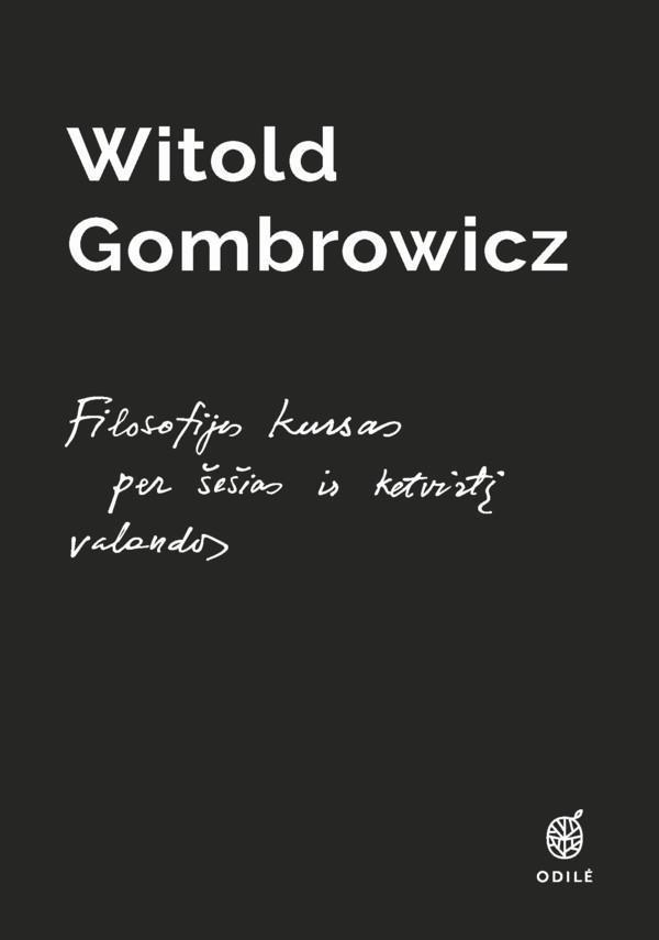 Filosofijos kursas per šešias ir ketvirtį valandos | Witold Gombrowicz