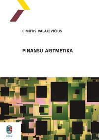 Finansų aritmetika   Eimutis Valakevičius