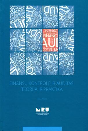 Finansų kontrolė ir auditas: teorija ir praktika | D. Daujotaitė, L. Giriūnas ir kt.
