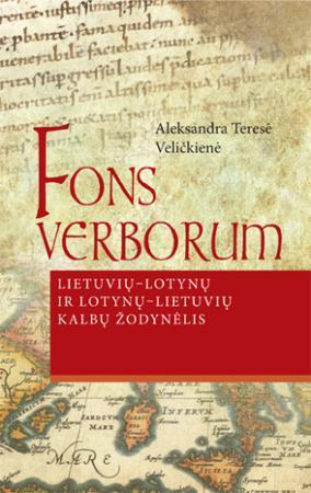 Fons Verborum. Lietuvių-lotynų ir lotynų-lietuvių kalbų žodinėlis | Aleksandra Teresė Veličkienė