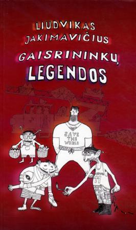 Gaisrininkų legendos | Liudvikas Jakimavičius