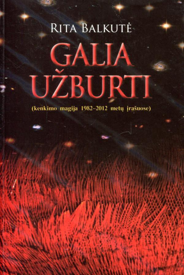 Galia užburti (kenkimo magija 1982-2012 metų įrašuose) | Rita Balkutė