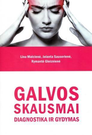 Galvos skausmai | Lina Malcienė, Jolanta Sauserienė, Rymantė Gleiznienė
