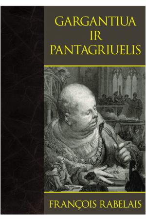 Gargantiua ir Pantagriuelis   Francois Rabelais