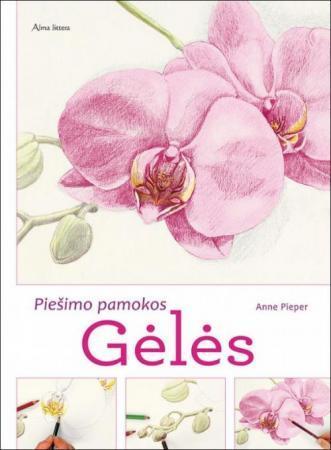Gėlės. Piešimo pamokos | Anne Pieper