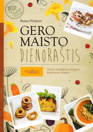 Gero maisto dienoraštis. Ruduo | Renata Ničajienė