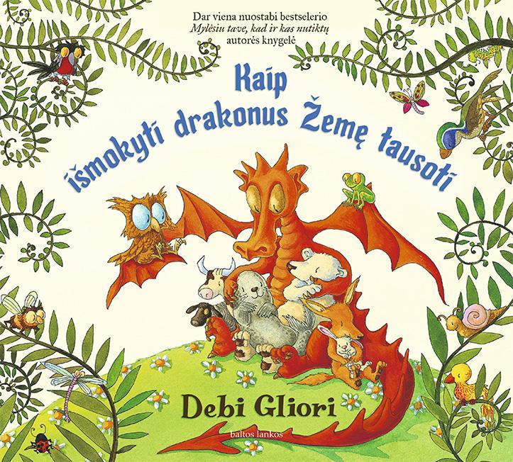 Kaip išmokyti drakonus Žemę tausoti | Debi Gliori