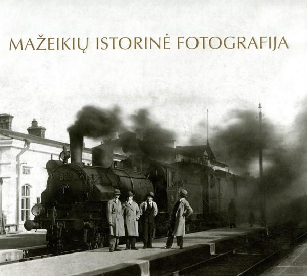 Mažeikių istorinė fotografija | Sud. Vytautas Ramanauskas