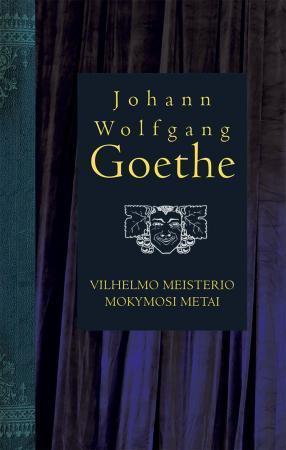 Vilhelmo meisterio mokymosi metai | Johanas Volfgangas Gėtė (Johann Wolfgang Goethe)