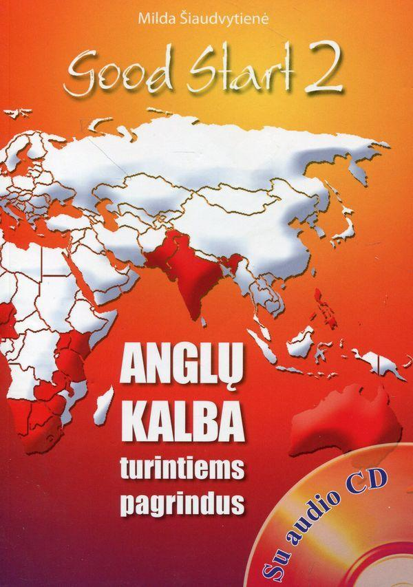 Good start 2. Anglų kalba turintiems pagrindus (su CD) | Milda Šiaudvutienė