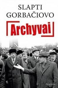 Slapti Gorbačiovo archyvai |