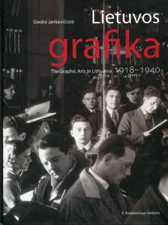 Lietuvos grafika 1918-1940 / The Graphic Arts in Lithuania 1918-1940 | Giedrė Jankevičiūtė