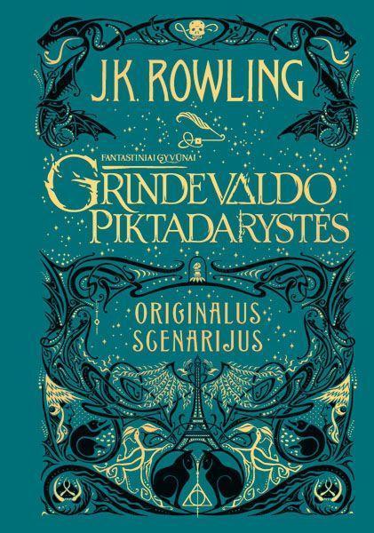 Fantastiniai gyvūnai 2. Grindelvaldo piktadarystės. Originalus scenarijus | J. K. Rowling