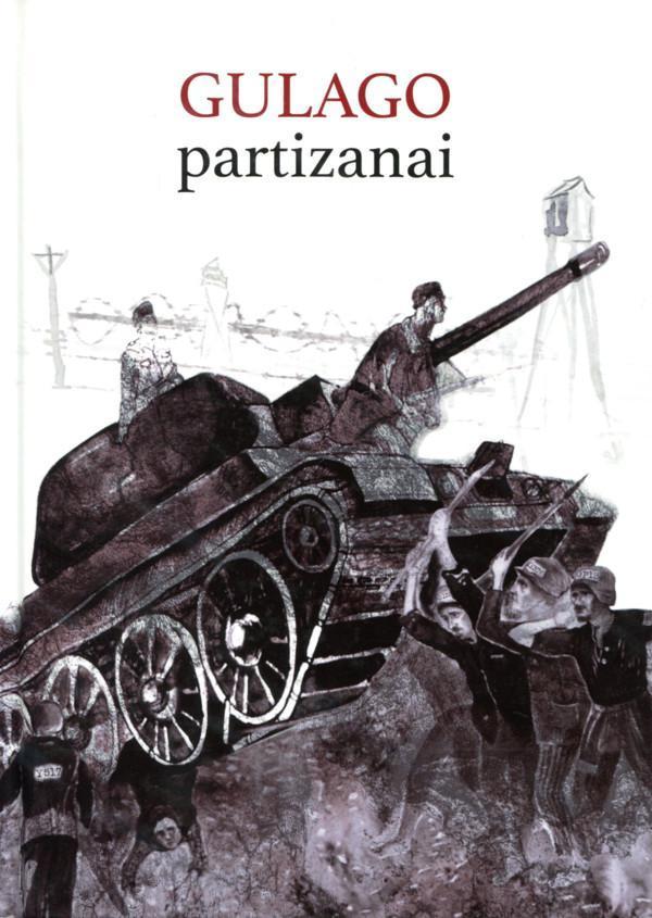 Gulago partizanai   Goda Karazijaitė, Paulius Saudargas