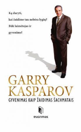 Gyvenimas kaip žaidimas šachmatais | Garry Kasparov