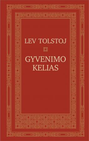 Gyvenimo kelias   Lev Tolstoj