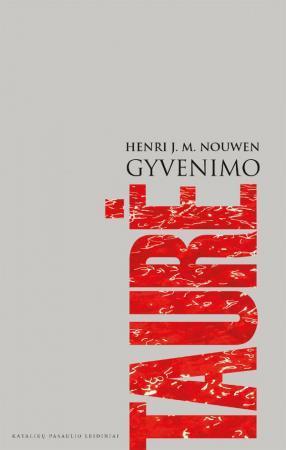Gyvenimo taurė | Henri J. M. Nouwen