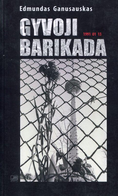 Gyvoji barikada. 1991 01 13 | Edmundas Ganusauskas