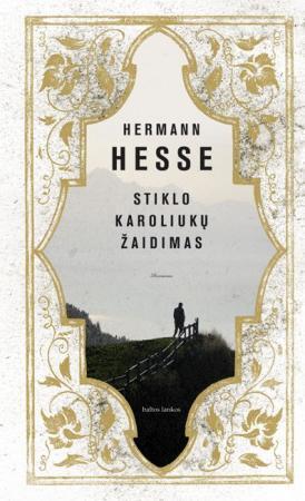 Stiklo karoliukų žaidimas | Hermann Hesse