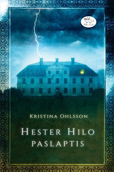 Hester Hilo paslaptis | Kristina Ohlsson