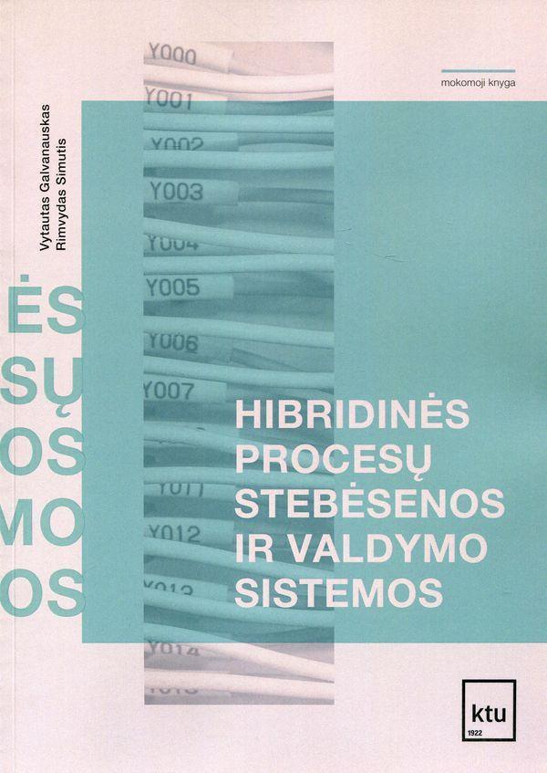 Hibridinės procesų stebėsenos ir valdymo sistemos | Vytautas Galvanauskas, Rimvydas Simutis