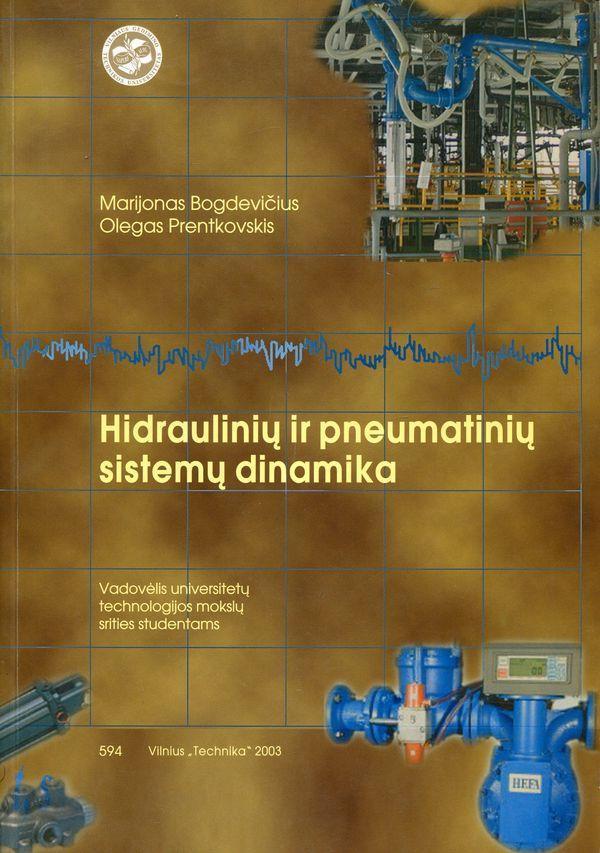 Hidraulinių ir pneumatinių sistemų dinamika | Marijonas Bogdevičius, Olegas Prentkovskis