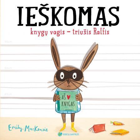Ieškomas knygų vagis - triušis Ralfis   Emily MacKenzie