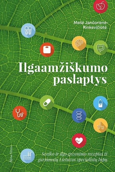 Ilgaamžiškumo paslaptys | Meilė Jančorienė