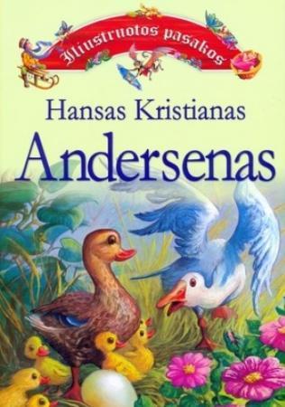Iliustruotos pasakos   Hansas Kristianas Andersenas (Hans Christian Andersen)