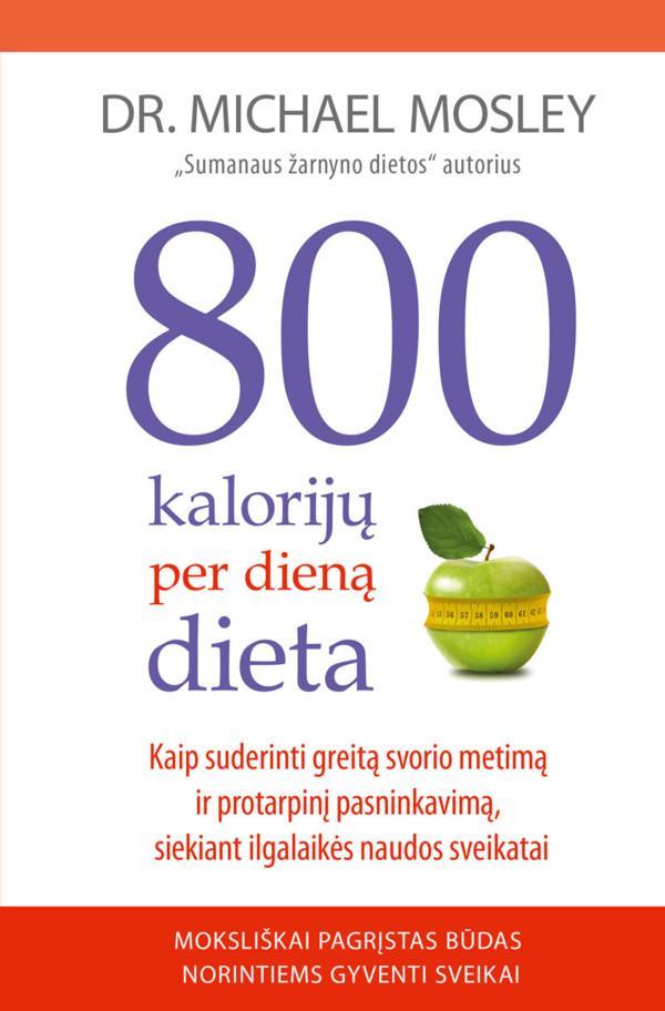 800 kalorijų per dieną dieta. Kaip suderinti greitą svorio metimą ir protarpinį pasninkavimą, siekiant ilgalaikės naudos sveikatai | Michael Mosley