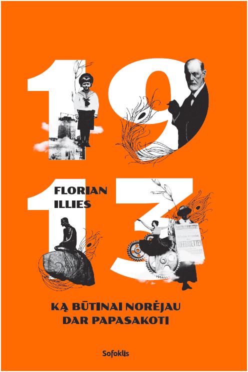 1913. Ką būtinai norėjau dar papasakoti | Florian Illies