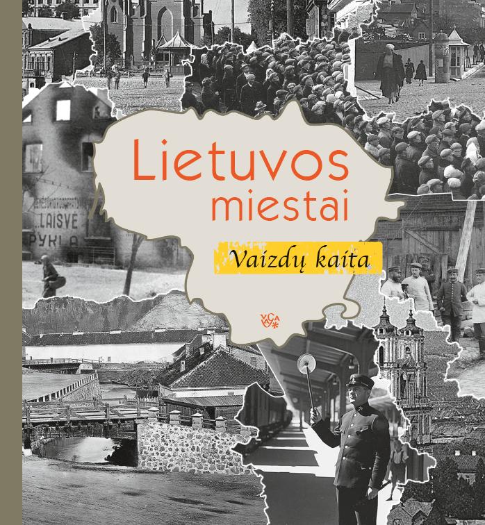 Lietuvos miestai: vaizdų kaita | Vytas V. Petrošius