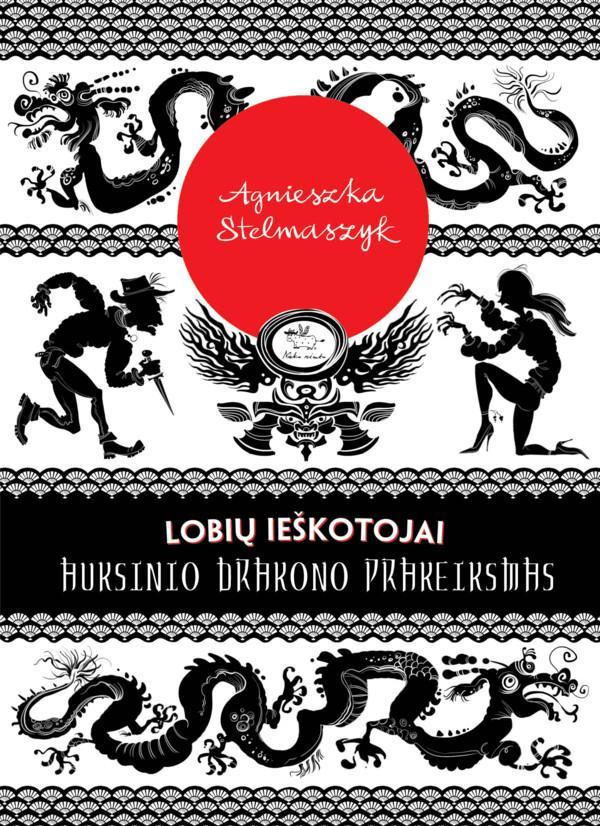 Lobių ieškotojai 4. Auksinio drakono prakeiksmas | Agnieszka Stelmaszyk