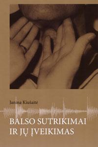 Balso sutrikimai ir jų įveikimas (su CD) | Janina Kiušaitė