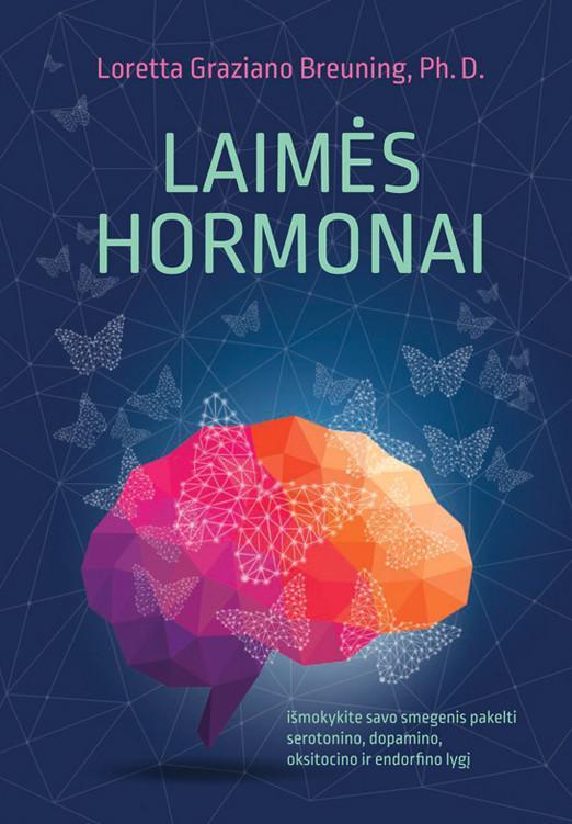 Laimės hormonai | Loretta Graziano Breuning