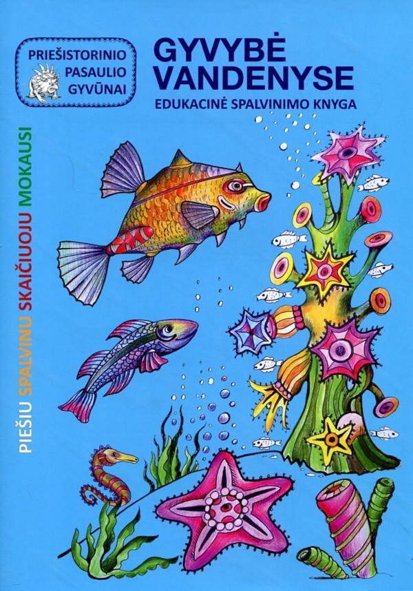 Priešistorinio pasaulio gyvūnai. Gyvybė vandenyse | Jūratė Leikaitė