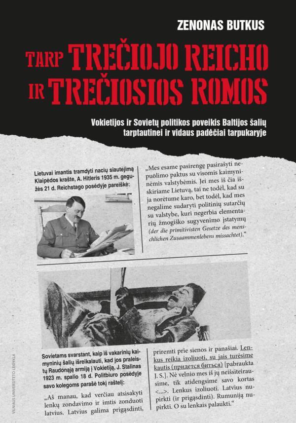 Tarp Trečiojo Reicho ir Trečiosios Romos   Zenonas Butkus