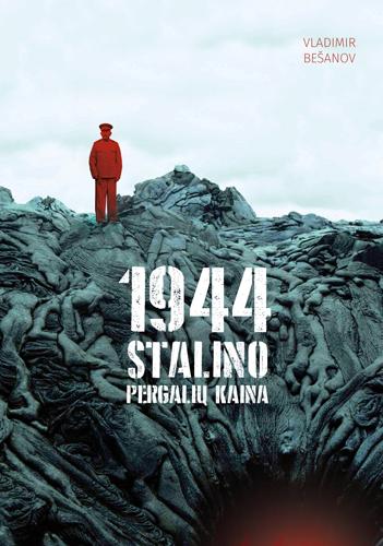 1944-ieji. Stalino pergalių kaina | Vladimir Bešanov